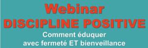 Webinar Discipline Positive : Comment éduquer avec fermeté et bienveillance @ En Ligne via Zoom